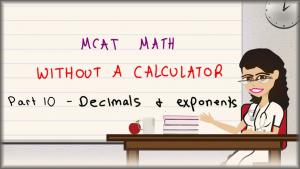 MCAT Math Trick for Raising Decimals to Exponents No Calculator MCAT Leah4sci