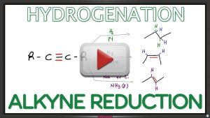 Alkyne Reduction Hydrogenation Reaction and Mechanism Leah Fisch