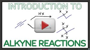 Introduction to Alkyne Reactions in Organic Chemistry by Leah Fisch