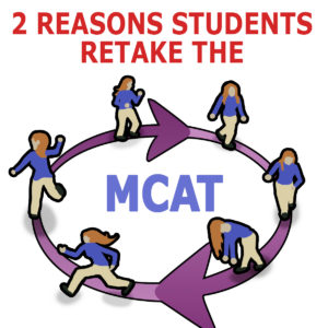 2 Reasons Students Retake the MCAT and how you can avoid it Leah4sci Advice