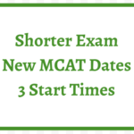 Shorter Exam New MCAT Dates 3 Start Times Leah4sci