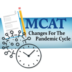MCAT Changes for the Pandemic Cycle leah4sci