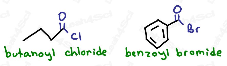 Naming acid halide example butanoyl chloride benzoyl bromide