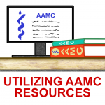 AAMC Resources When and How To Utilize